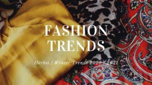 Fashion Trends Herbst/Winter 20/21