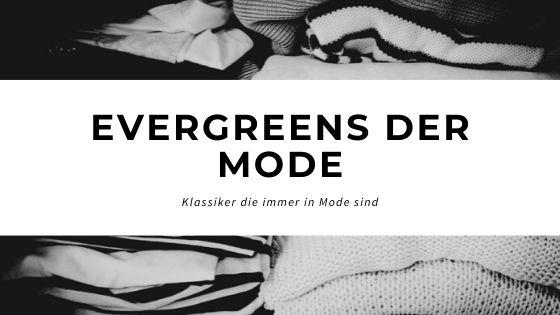 Evergreens der Mode